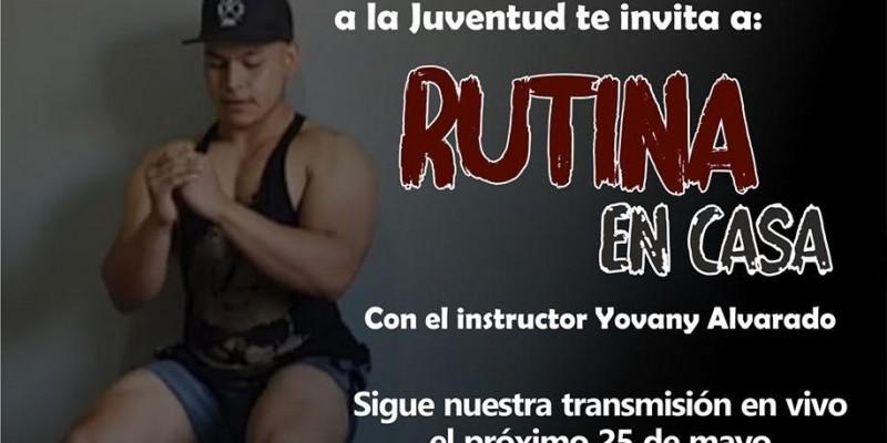 El Departamento de Atención a la Juventud, invita a seguir la transmisión en vivo de Rutina en Casa
